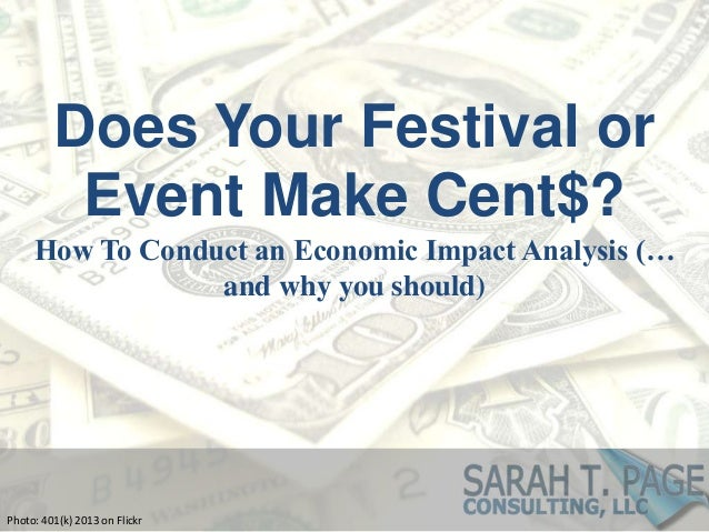 Does Your Festival or Event Make Cent$: How To Conduct an Economic Impact Analysis