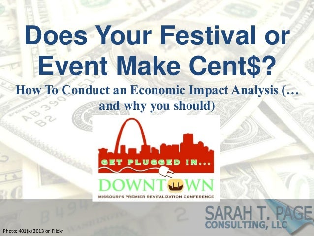 Does Your Festival or Event Make Cent$? How To Conduct an Economic Impact Analysis (… and why you should) Photo: 401(k) 20...