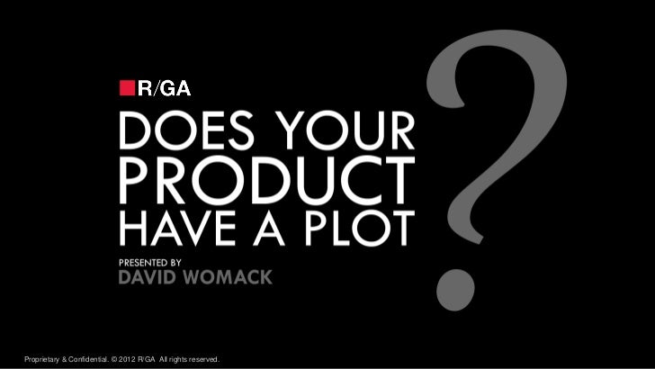 Does Your Product Have a Plot - David Womack, R/GA