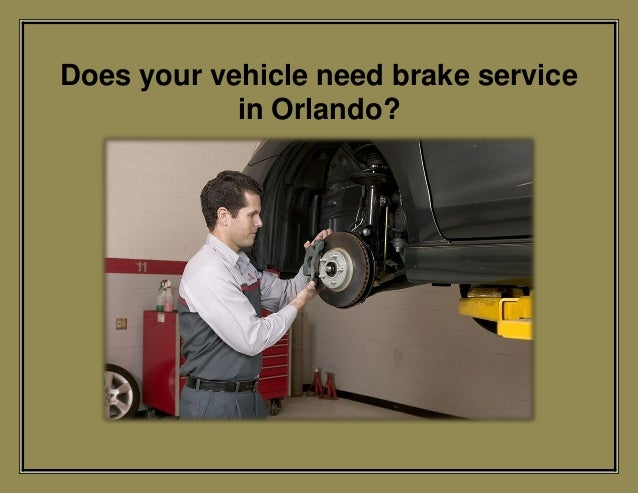 Does your vehicle need brake service in Orlando?