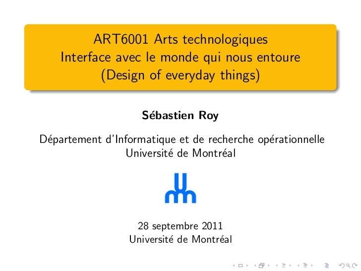 ART6001 Arts technologiques    Interface avec le monde qui nous entoure           (Design of everyday things)             ...