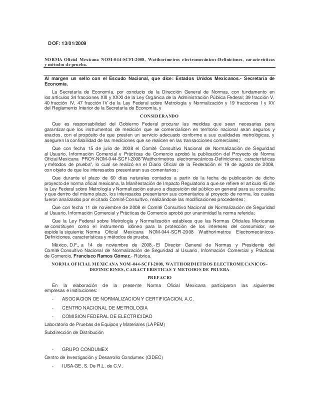 DOF: 13/01/2009NORMA Oficial Mexicana NOM-044-SCFI-2008, Watthorímetros electromecánicos-Definiciones, característicasy mé...