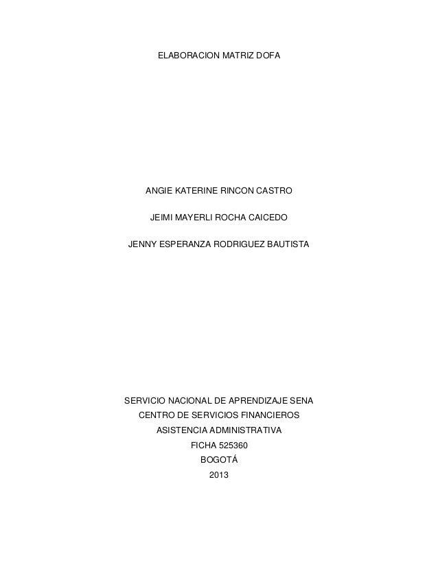 ELABORACION MATRIZ DOFA ANGIE KATERINE RINCON CASTRO JEIMI MAYERLI ROCHA CAICEDO JENNY ESPERANZA RODRIGUEZ BAUTISTA SERVIC...