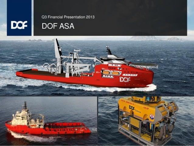 Q3 Financial Presentation 2013  DOF ASA