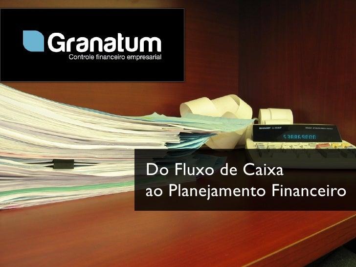 Do Fluxo de Caixa ao Planejamento Financeiro