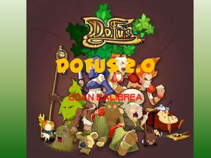 DOFUS 2.0<br />JOAN BALIBREA<br />