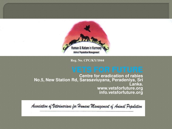 Reg. No. CPC/KY/1044 <br />Reg. No. CPC/KY/1044 <br />VETS FOR FUTURE<br />Centre for eradication of rabies<br />No5, New...