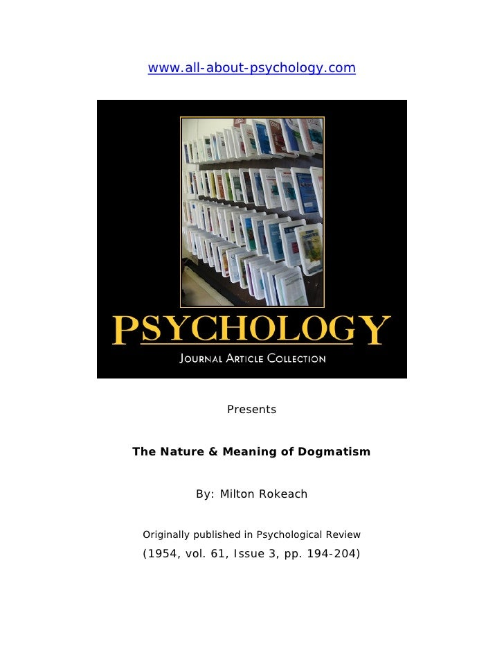 www.all-about-psychology.com                       Presents   The Nature & Meaning of Dogmatism              By: Milton Ro...