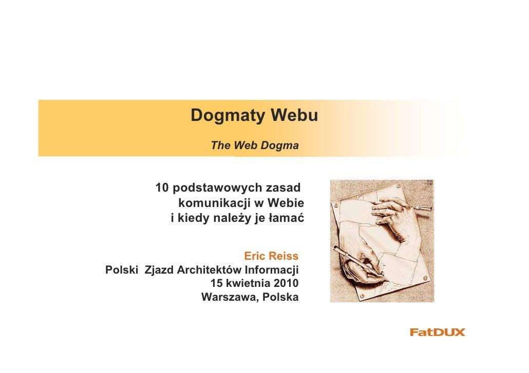 Dogmaty Webu                   The Web Dogma            10 podstawowych zasad              komunikacji w Webie            ...