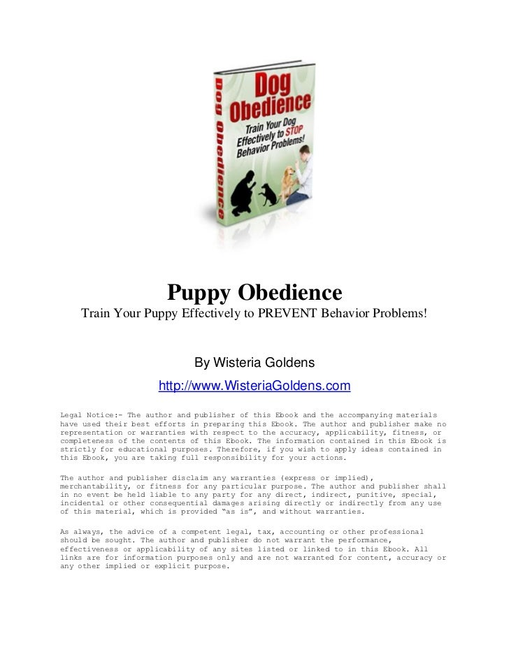 Puppy Obedience    Train Your Puppy Effectively to PREVENT Behavior Problems!                             By Wisteria Gold...