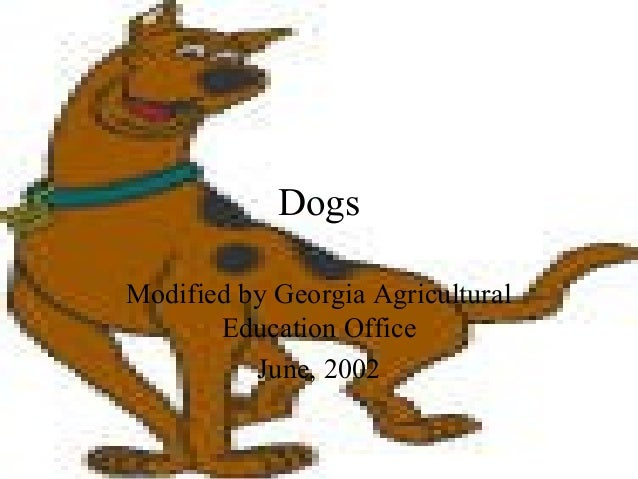Dogs Modified by Georgia Agricultural Education Office June, 2002