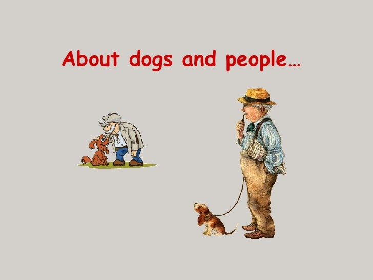 About dogs and people…
