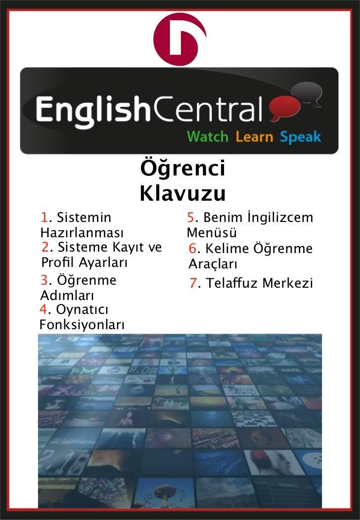 Öğrenci               Klavuzu1. Sistemin           5. Benim İngilizcemHazırlanması          Menüsü2. Sisteme Kayıt ve   6....