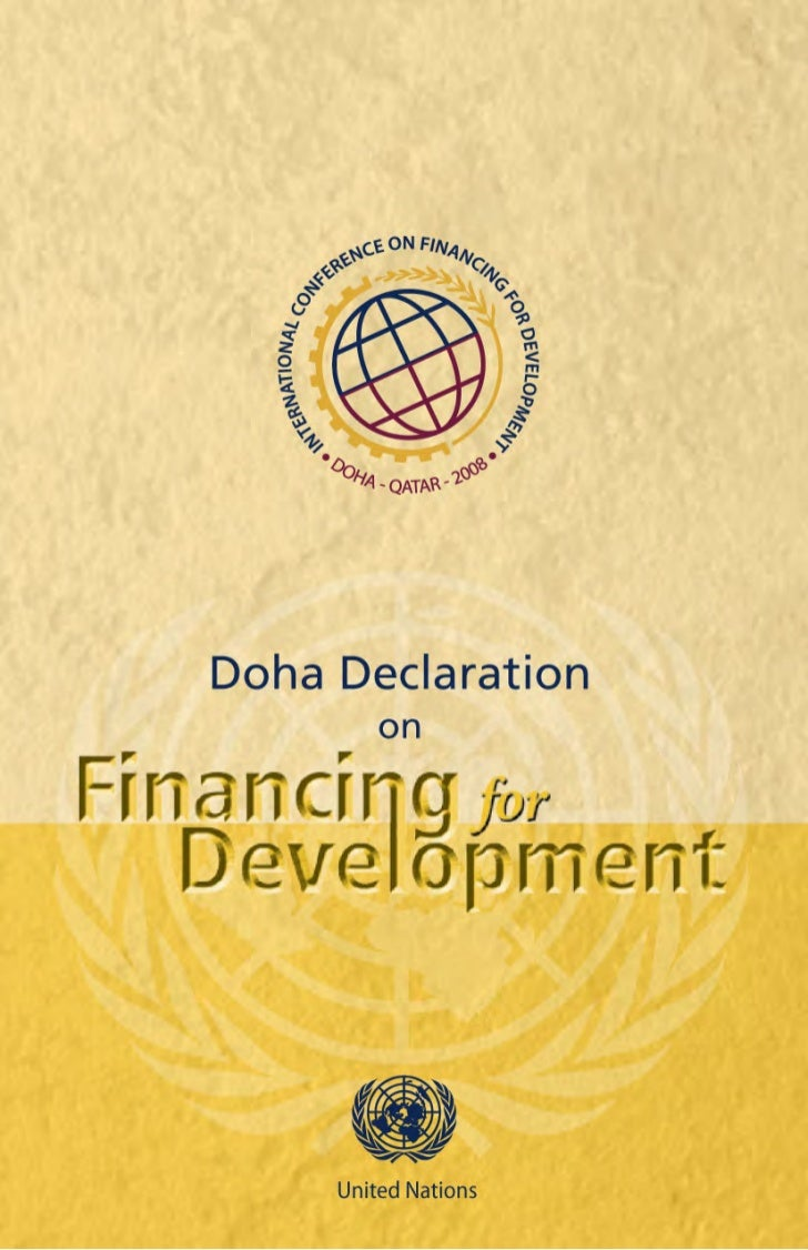 Doha Declaration on Financing for Development:            outcome document of the     Follow-up International Conference o...