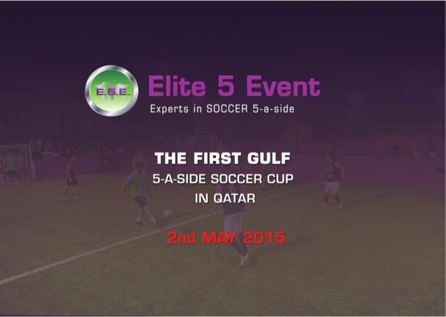 Elite 5-a-side soccer Cup , DOHA 2nd MAY 2015