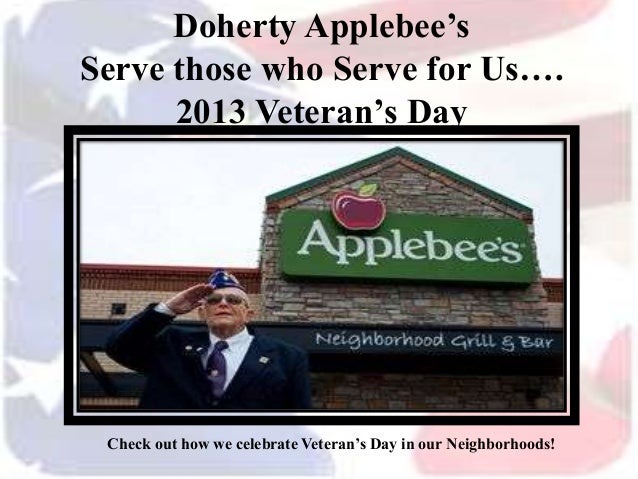 Doherty Applebee's Serve those who Serve for Us…. 2013 Veteran's Day  Check out how we celebrate Veteran's Day in our Neig...