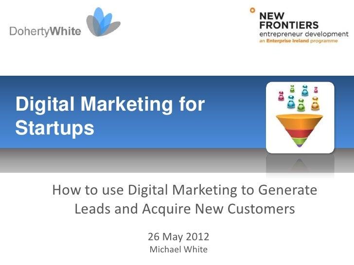 DohertyWhite Digital Marketing For Startups May 2012