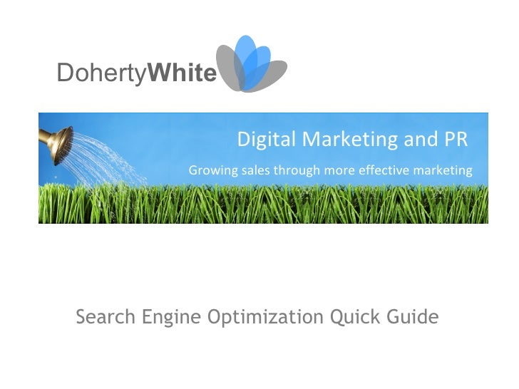 Search Engine Optimization Quick Guide Doherty White Digital Marketing and PR Growing sales through more effective marketing