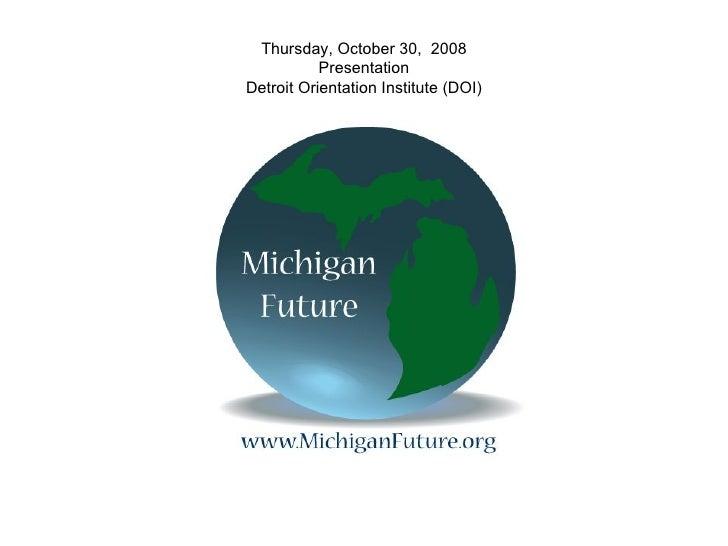 Thursday, October 30,  2008 Presentation Detroit Orientation Institute (DOI)