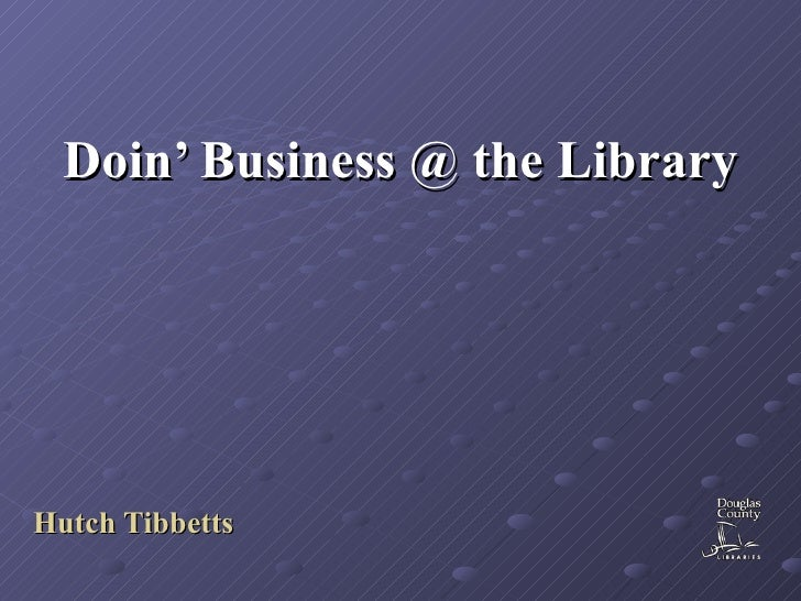 Doin' Business at the Library