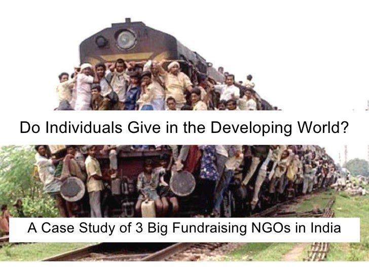 Do Individuals Give in the Developing World? A Case Study of 3 Big Fundraising NGOs in India