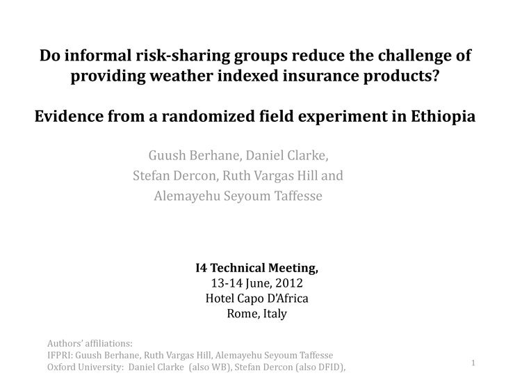 Do informal risk-sharing groups reduce the challenge of    providing weather indexed insurance products?Evidence from a ra...