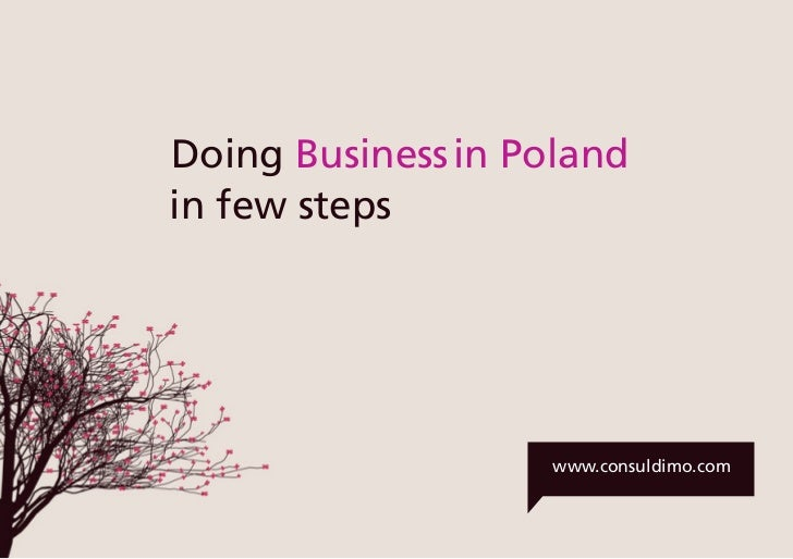 info@consuldimo.com | j.mortka@consuldimo.com | www.consuldimo.com										              Doing Business in Poland        ...