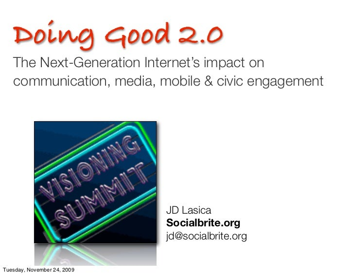 Doing Good 2.0    The Next-Generation Internet's impact on    communication, media, mobile & civic engagement             ...