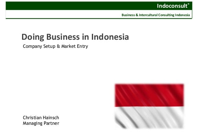 Doing business in indonesia - Company establishment and market entry by Indoconsult