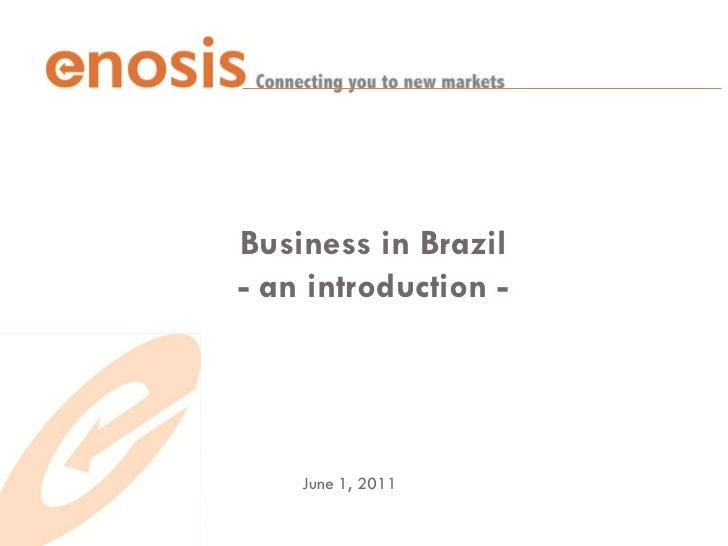 Business in Brazil- an introduction -    June 1, 2011