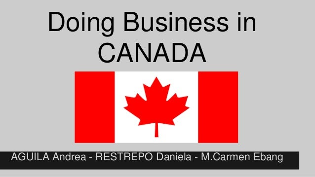 doing business in canada 2012 Business cards are commonly exchanged in canada for quebec, print your business cards in english or french, including your academic degree(s) and/or title.
