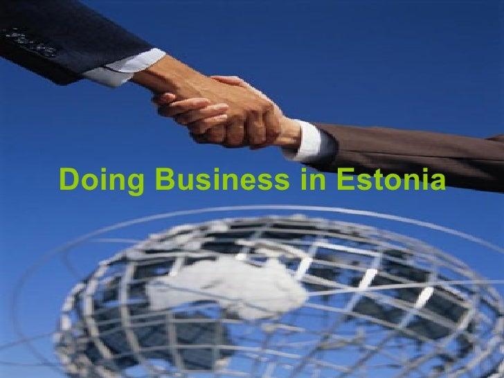 Doing Business In Estonia Esitlus