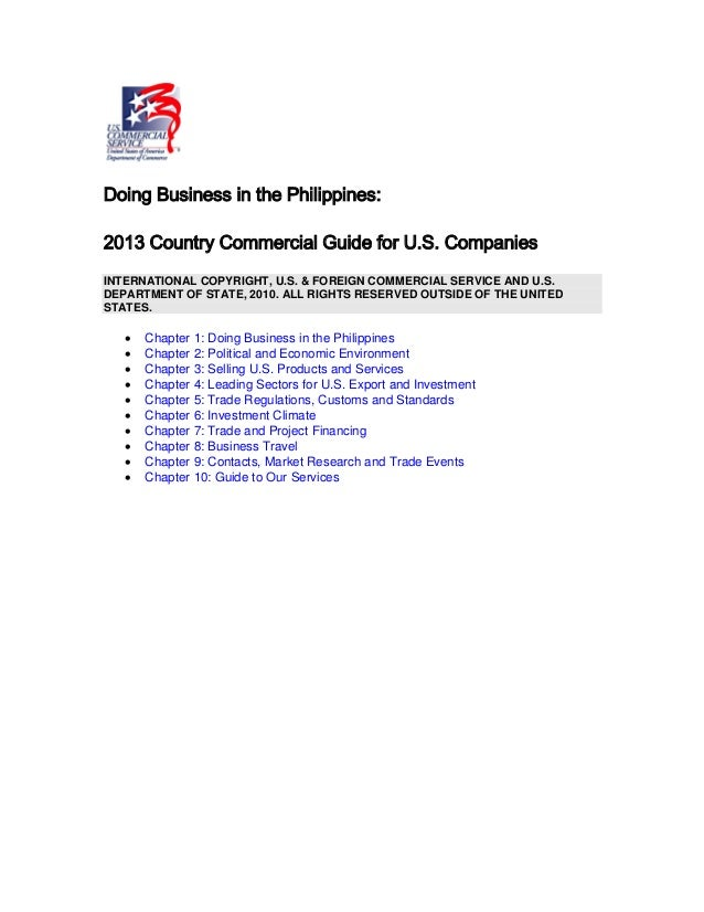 Doing Business in the Philippines: 2013 Country Commercial Guide for U.S. Companies INTERNATIONAL COPYRIGHT, U.S. & FOREIG...