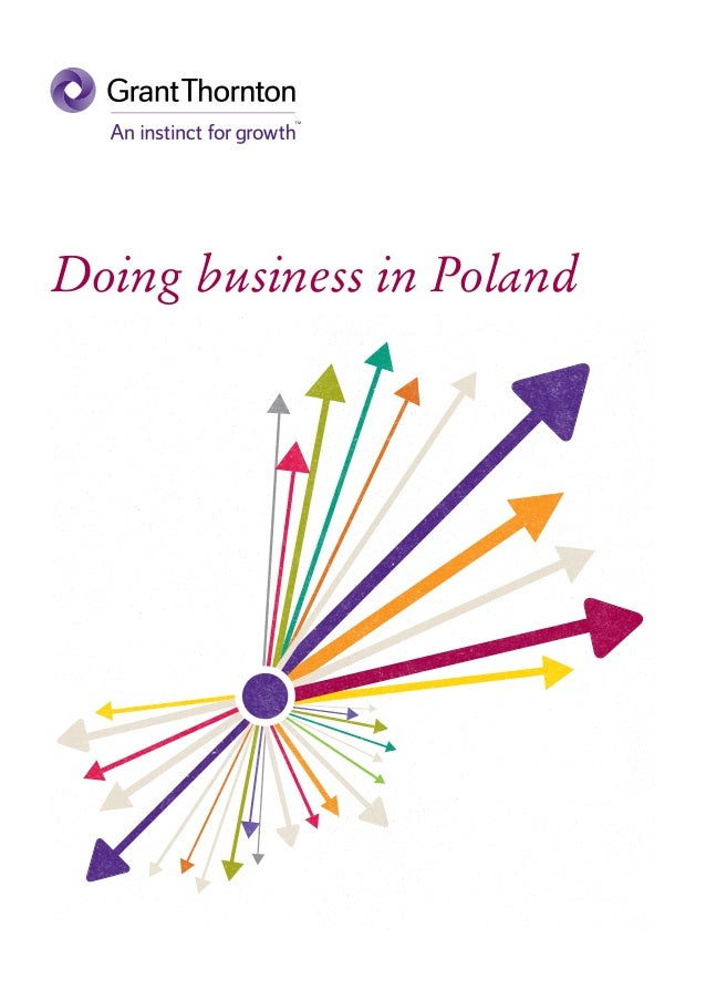 doing business in poland Doing business entails certain risks you make a big investment of money and time, and you hope that your gamble pays off maybe people will come to your restaurant maybe they will buy your product maybe they will contract for your services but you can't be sure you've taken out loans on the.