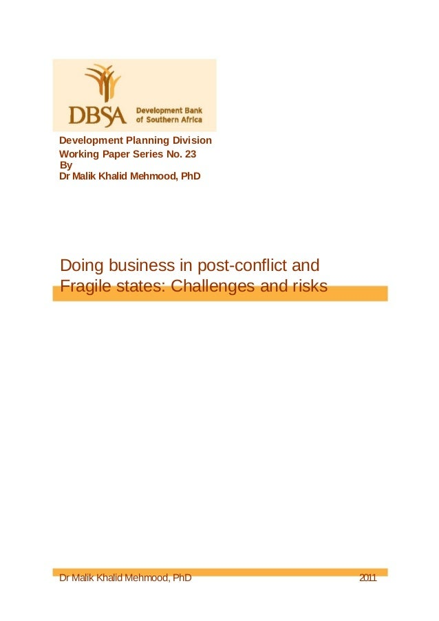 Development Planning DivisionWorking Paper Series No. 23ByDr Malik Khalid Mehmood, PhDDoing business in post-conflict andF...