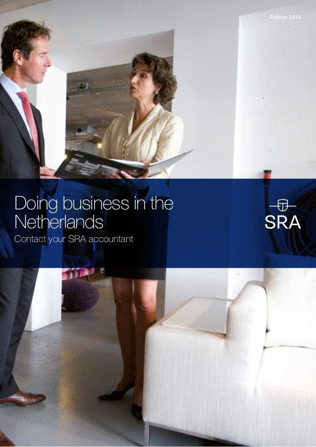 Doing business in the Netherlands Contact your SRA accountant Edition 2014
