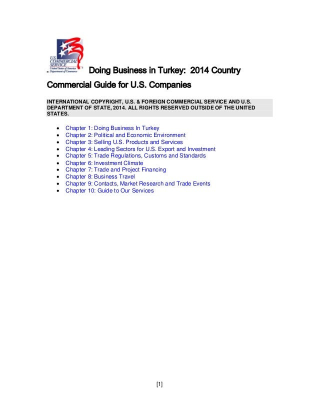 [1] - Doing Business in Turkey: 2014 Country Commercial Guide for U.S. Companies INTERNATIONAL COPYRIGHT, U.S. & FOREIGN C...