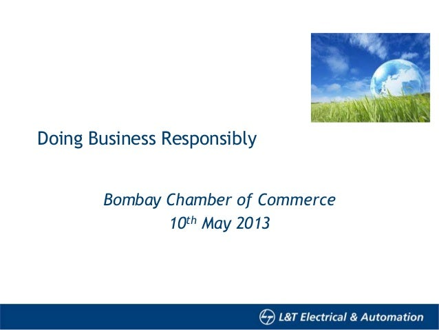 Doing Business ResponsiblyBombay Chamber of Commerce10th May 2013