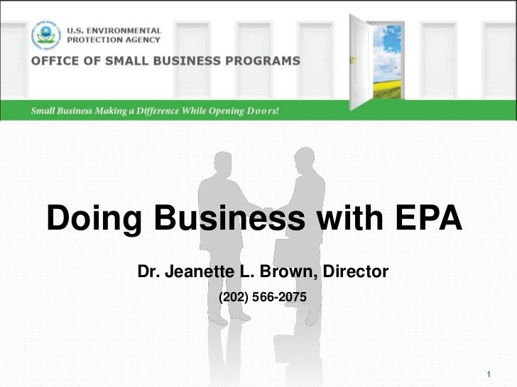 Doing Business with EPA     Dr. Jeanette L. Brown, Director               (202) 566-2075                                  ...