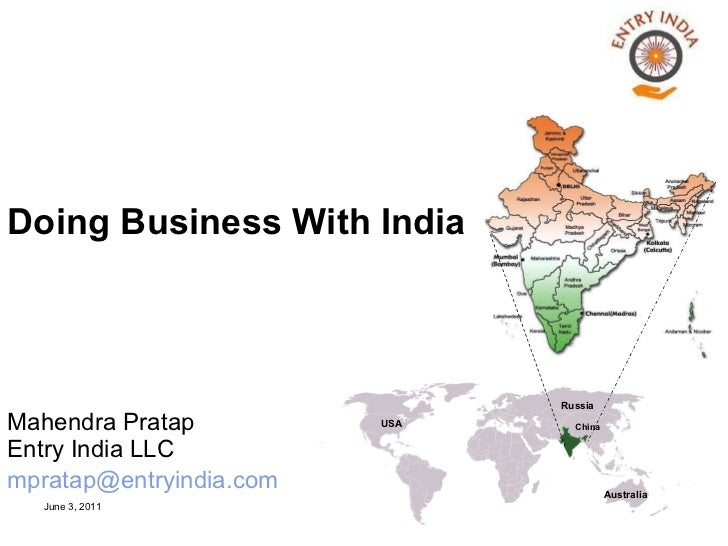 Mahendra Pratap Entry India LLC [email_address]   Doing Business With India   USA China Australia Russia