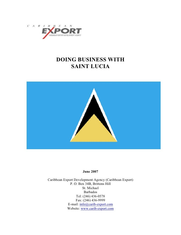 DOING BUSINESS WITH         SAINT LUCIA                      June 2007Caribbean Export Development Agency (Caribbean Expor...