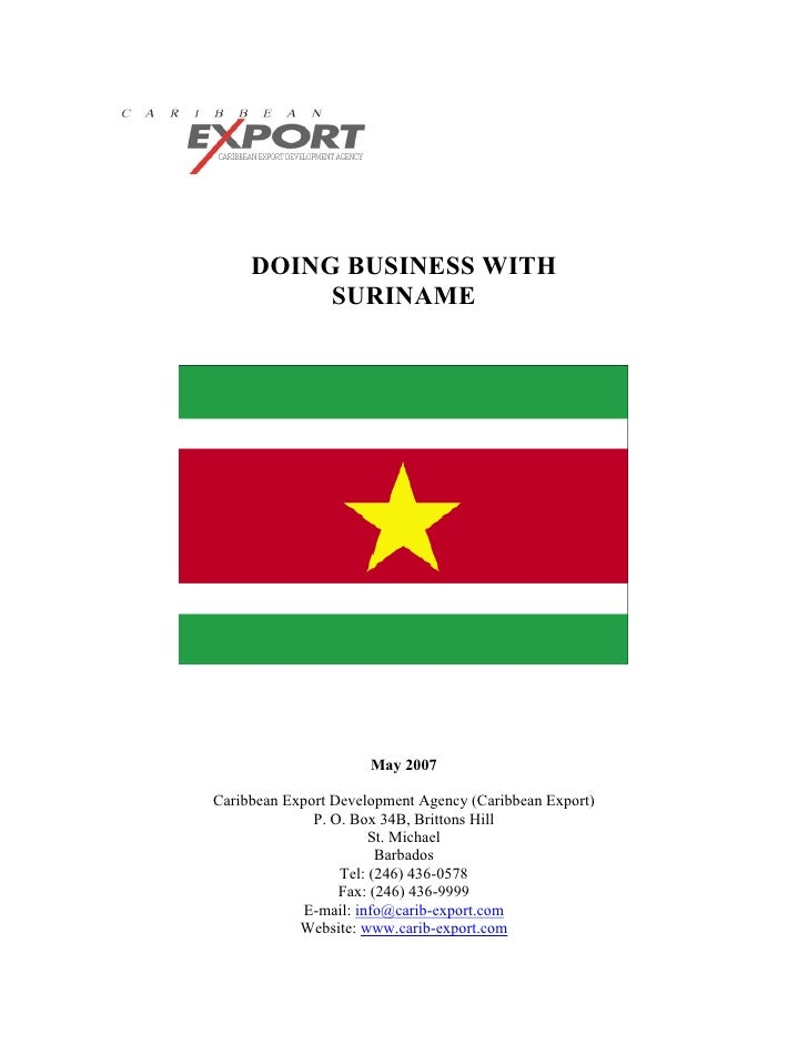 DOING BUSINESS WITH          SURINAME                      May 2007Caribbean Export Development Agency (Caribbean Export) ...