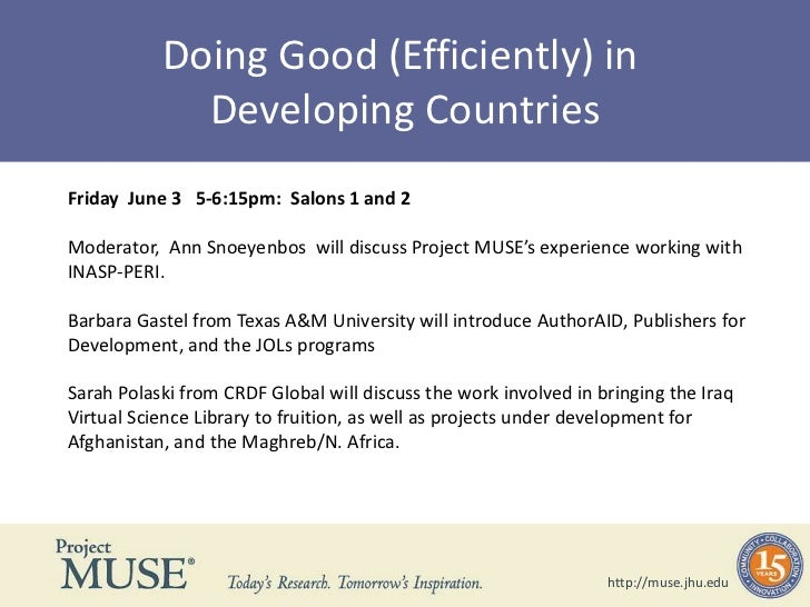 Doing Good (Efficiently) in <br />Developing Countries<br />Friday  June 3   5-6:15pm:  Salons 1 and 2<br /> <br />Moderat...