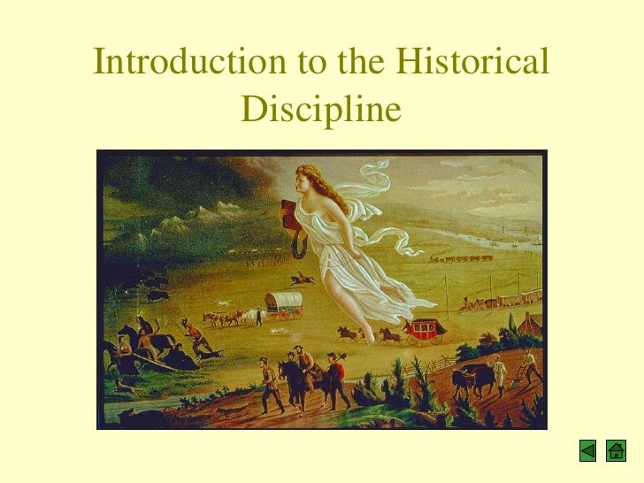 Introduction to the Historical         Discipline
