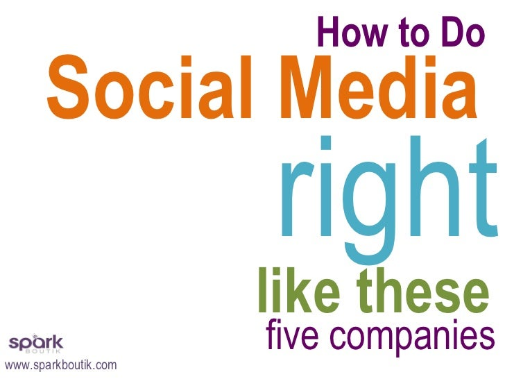 How to Do  Social Media  right like these five companies www.sparkboutik.com