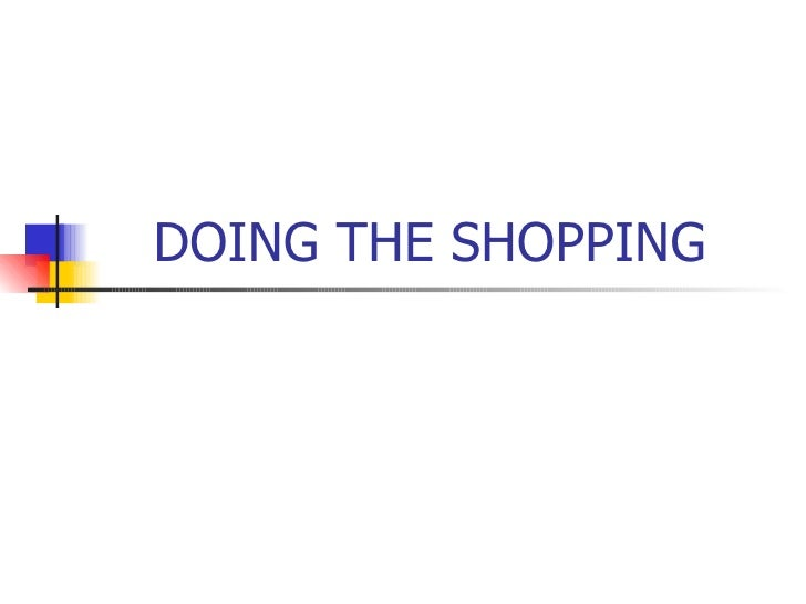 DOING THE SHOPPING