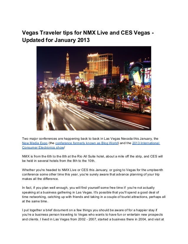 Vegas Traveler tips for NMX Live and CES Vegas -Updated for January 2013Two major conferences are happening back to back i...