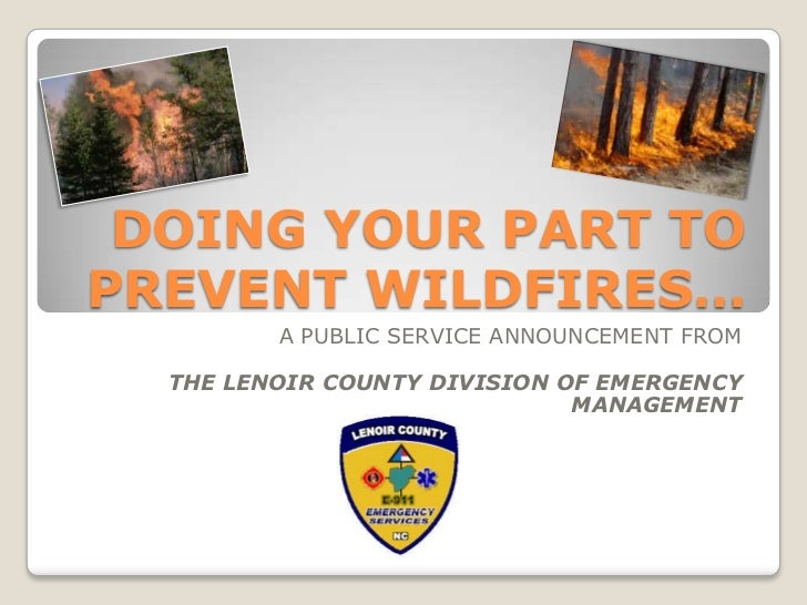 DOING YOUR PART TO PREVENT WILDFIRES…<br />A PUBLIC SERVICE ANNOUNCEMENT FROM <br />THE LENOIR COUNTY DIVISION OF EMERGENC...