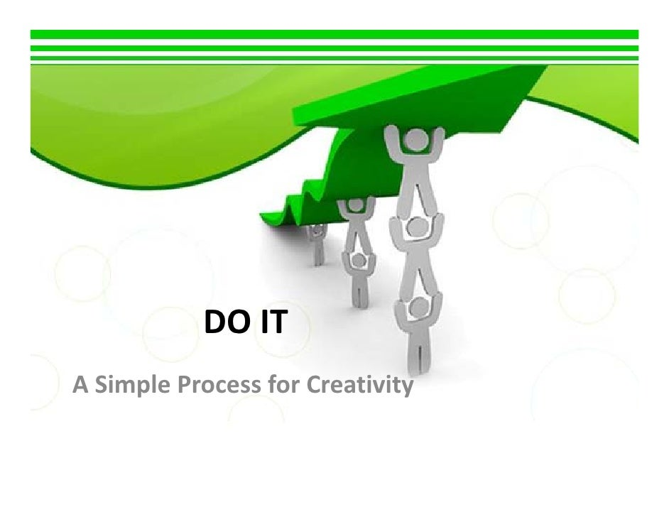 DOIT ASimpleProcessforCreativity