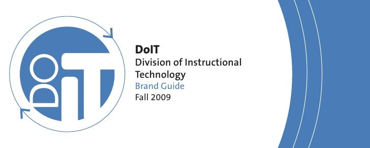DoIT Division of Instructional Technology Brand Guide Fall 2009